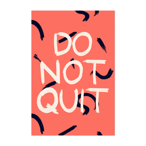 Do Not Quit Minimal Typography Art Print