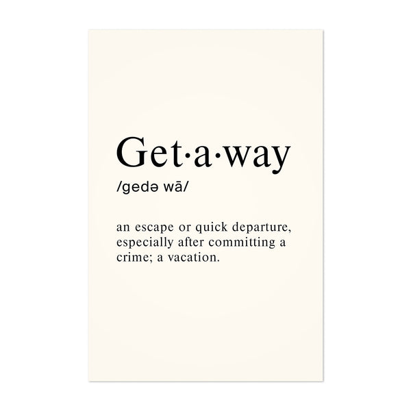 Getaway Definition Typography Art Print