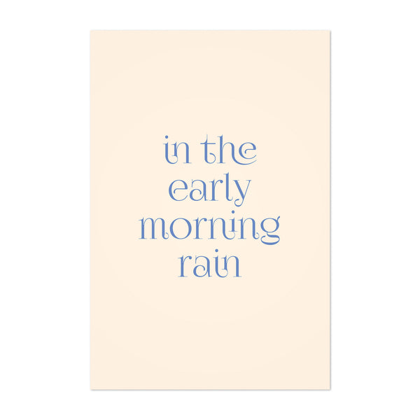 Early Morning Rain Typography Art Print