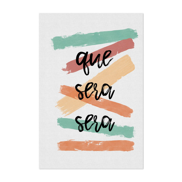 Que Sera Sera Spanish Life Quote Art Print