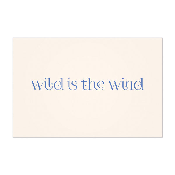 Wild is the Wind Typography Art Print