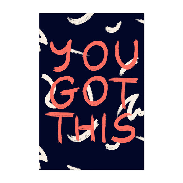 You Got This Typography Minimal Art Print