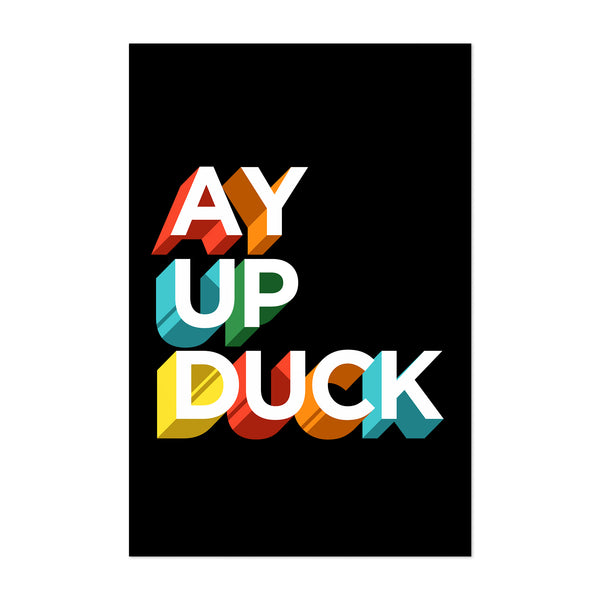 Ay Up Duck Typography Quote Art Print