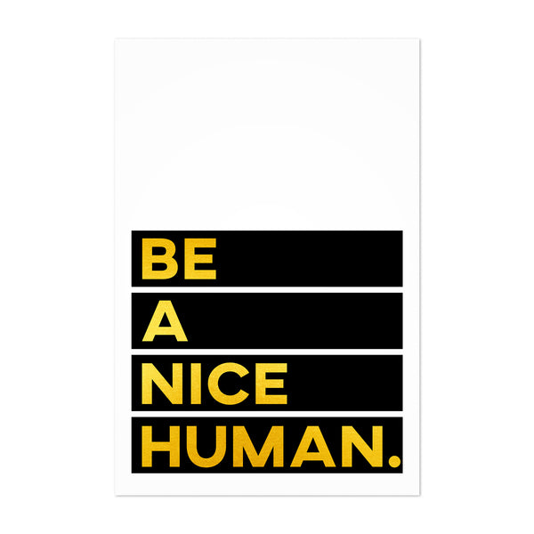 Be A Nice Human Typography Art Print