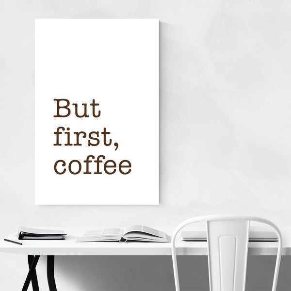 But First Coffee Typography Quote  Art Print