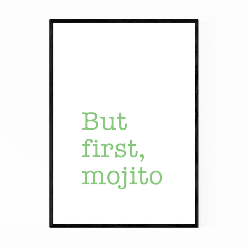 But First Mojito Alcohol Quote Framed Art Print