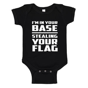 Baby Onesie I'm In Your Base Stealing Your Flag 100% Cotton Infant Bodysuit