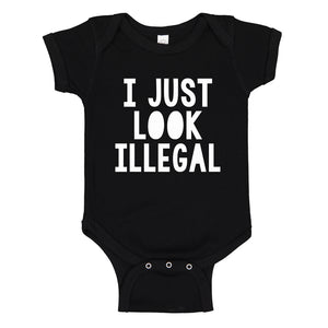 Baby Onesie I just Look Illegal 100% Cotton Infant Bodysuit