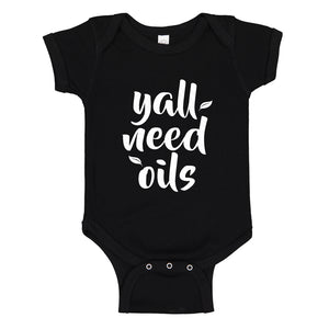 Baby Onesie Yall Need Oils 100% Cotton Infant Bodysuit