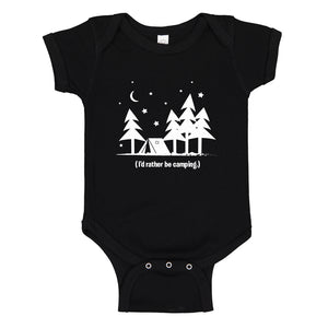 Baby Onesie I'd Rather be Camping 100% Cotton Infant Bodysuit