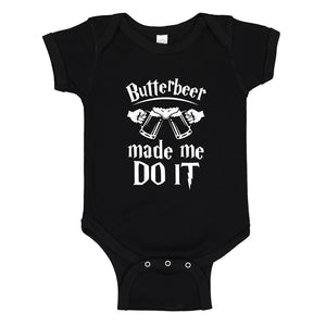 Baby Onesie Butterbeer Made Me Do It 100% Cotton Infant Bodysuit