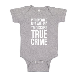 Baby Onesie Introverted But Willing to Discuss True Crime 100% Cotton Infant Bodysuit