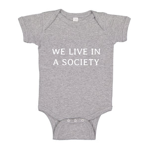 Baby Onesie We Live in a Society 100% Cotton Infant Bodysuit