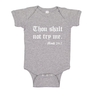 Baby Onesie Thou shalt not try me. 100% Cotton Infant Bodysuit
