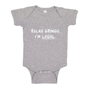 Baby Onesie Relax Gringo I'm Legal 100% Cotton Infant Bodysuit