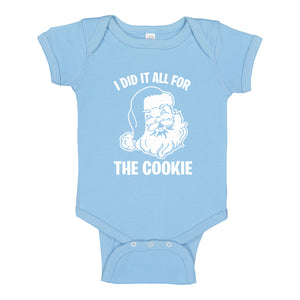 Baby Onesie I did it all for the Cookie 100% Cotton Infant Bodysuit