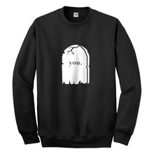 Crewneck You're Dead to Me Unisex Sweatshirt