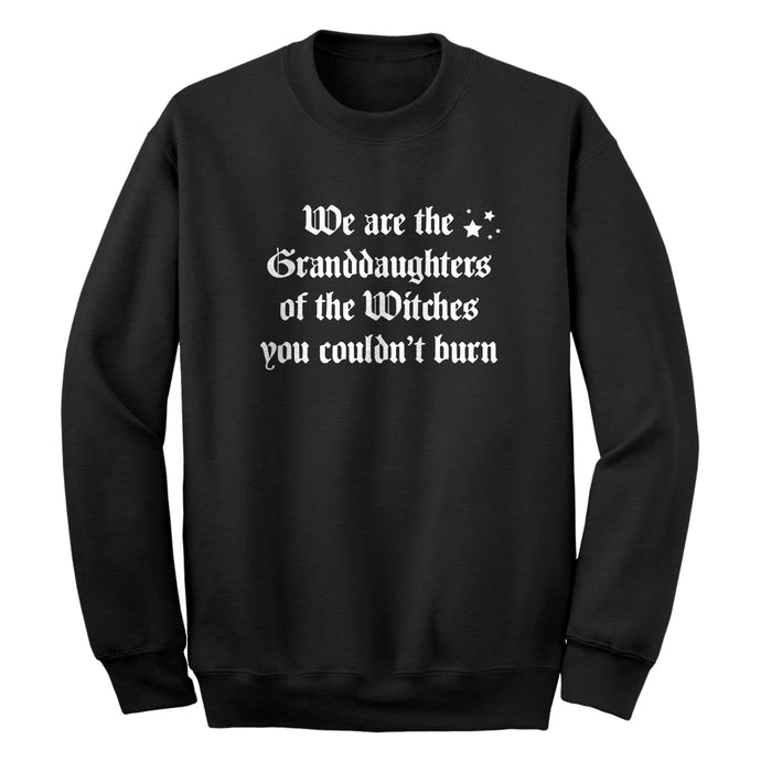 Crewneck Witches you coudn't burn Unisex Sweatshirt