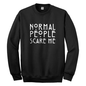 Crewneck Normal People Scare Me Unisex Sweatshirt