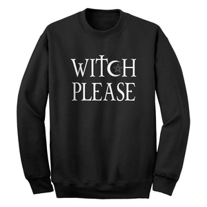 Crewneck Witch Please Unisex Sweatshirt