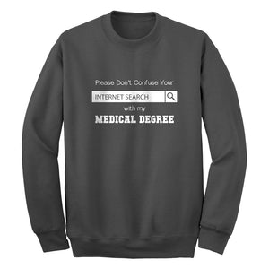 Don't Confuse Your Search Unisex Adult Sweatshirt