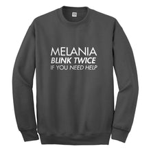 Crewneck Melania Blink Twice if You Need Help! Unisex Sweatshirt