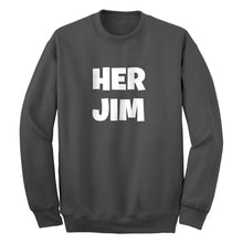 Her Jim Unisex Adult Sweatshirt