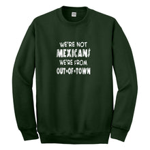 Crewneck We're from Out of Town Unisex Sweatshirt