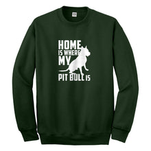 Crewneck Home is Where my Pit Bull is Unisex Sweatshirt
