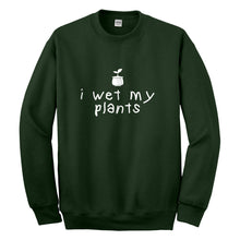 Crewneck I Wet My Plants Unisex Sweatshirt