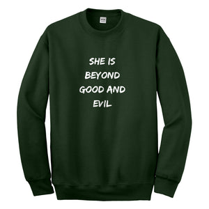 Crewneck She is Beyond Good and Evil Unisex Sweatshirt