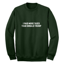 I PAID MORE TAXES THAN DONALD TRUMP Unisex Adult Sweatshirt