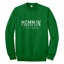 Crewneck Mommin is my Cardio Unisex Sweatshirt