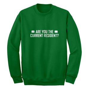 Crewneck Are you the Current Resident? Unisex Sweatshirt