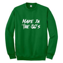 Crewneck Made in the 80s Unisex Sweatshirt