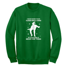 Crewneck When Those Sleigh Bells Ring Unisex Sweatshirt