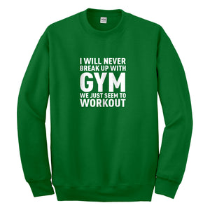 Crewneck Never Break Up With Gym Unisex Sweatshirt