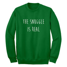 The Snuggle is Real Unisex Adult Sweatshirt