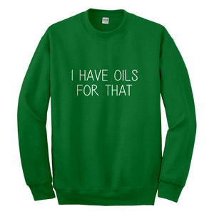 Crewneck I Have Oils for That Unisex Sweatshirt