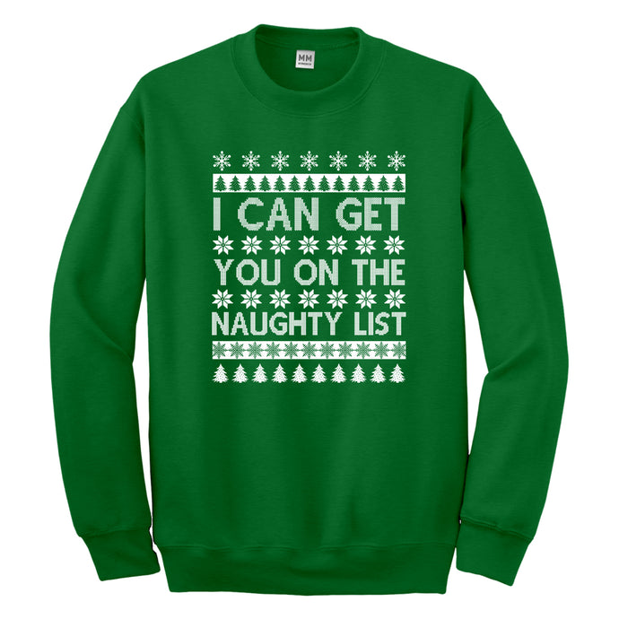 Crewneck I can get you on the Naughty List Unisex Sweatshirt