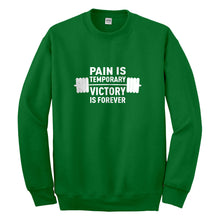 Crewneck Pain is Temporary Victory is Forever Unisex Sweatshirt