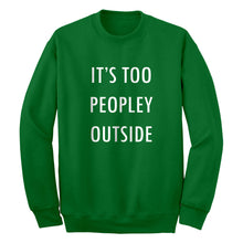 Crewneck Too Peopley Outside Unisex Sweatshirt