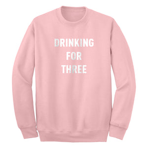 Drinking For Three Unisex Adult Sweatshirt