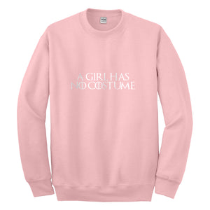 Crewneck A Girl Has No Costume Unisex Sweatshirt