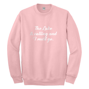 Crewneck The Lake is Calling and I must Go Unisex Sweatshirt
