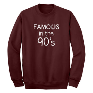 Famous in the 90s Unisex Adult Sweatshirt