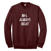 Crewneck Mrs. Always Right Unisex Sweatshirt