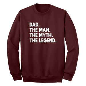 Dad. The Man the Myth the Legend Unisex Adult Sweatshirt