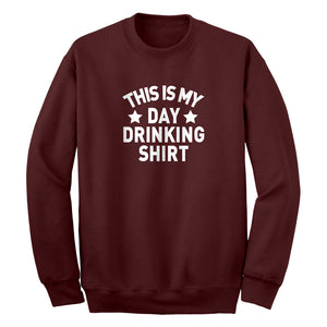 Crewneck This is my Day Drinking Shirt Unisex Sweatshirt
