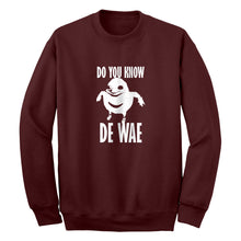 Crewneck Do You Know De Wae Unisex Sweatshirt